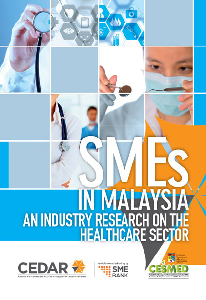 SMEs IN MALAYSIA AN INDUSTRY RESEARCH ON THE HEALTHCARE SECTOR